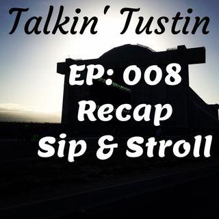 Ep:008 Recap Sip & Stroll