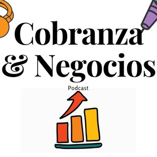 Episodio 0 - Introducción Cobranza & Negocios