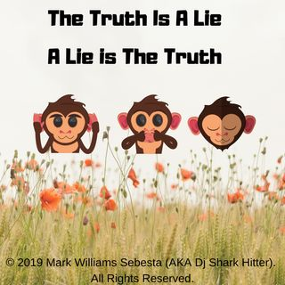 The Truth Is a Lie ( Lie Is the Truth)