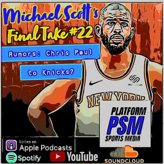 Final Take #22: Report - Knicks Organization Believe Trading For Chris Paul Could Jumpstart Franchise