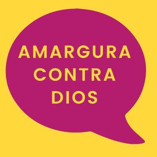 03. Amargura Contra Dios