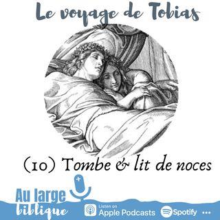#167 Le voyage de Tobias (10) Une tombe pour les noces