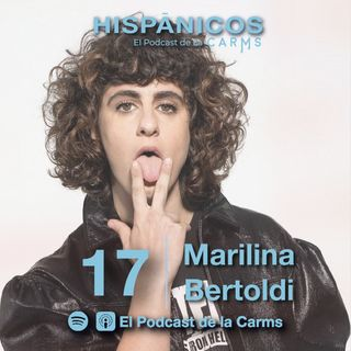 Ep. 17 - Marilina Bertoldi HISPÁNICOS