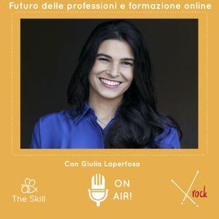 Skill Rock - Futuro delle professioni e formazione online, con Giulia Lapertosa