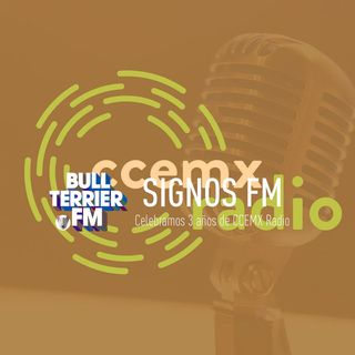 SignosFM #671 Celebramos 3 años de CCEMX Radio