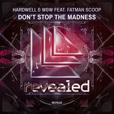 Hardwell - Don't Stop The Madness