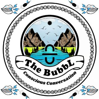 The BubbL : Conscious Conversation