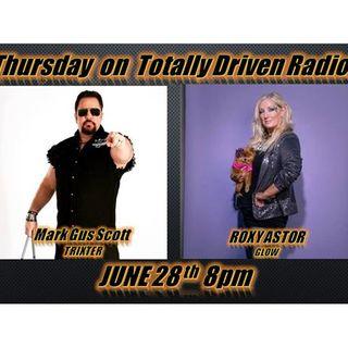 Totally Driven Radio #285 w/ Mark Gus Scott & Roxy Astor