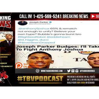Anthony Joshua vs Joseph Parker, AJ Double Standards? About Legacy or Money?