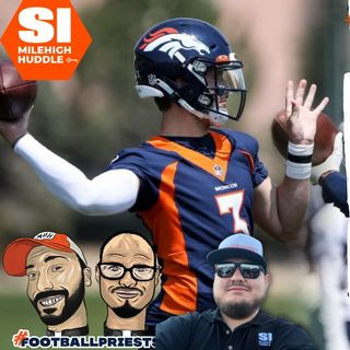 HU #729: Broncos Camp Day 1: What We Learned | QB Update | w/ Luke Patterson