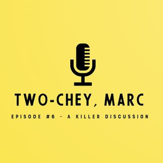 Episode #6 - A Killer Discussion