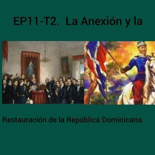 EP11-T2. La Anexión y La  Restauración de la República Dominicana.