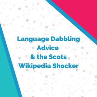 Language Dabbling Advice, the Scots Wikipedia Shocker..and Adele's 🇯🇲  Bikini