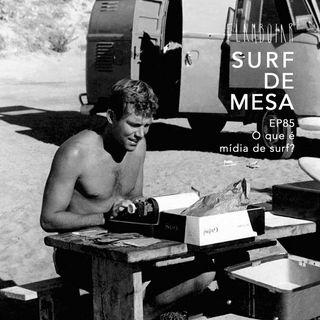 85- O que é mídia de surf?