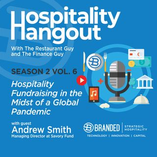 Hospitality Fundraising in the Midst of a Global Pandemic | Season 2, Vol. 6: Savory Fund