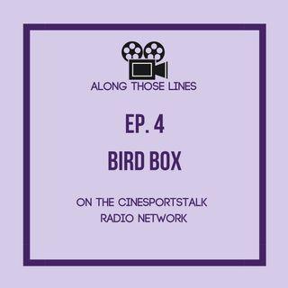 Along Those Lines: S1E4 Bird Box