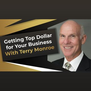 Hidden Wealth: The Secret to Getting Top Dollar for Your Business with Terry