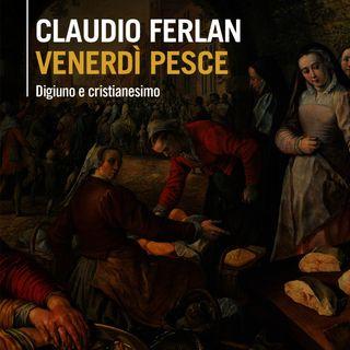 "Claudio Ferlan ""Venerdì pesce"""