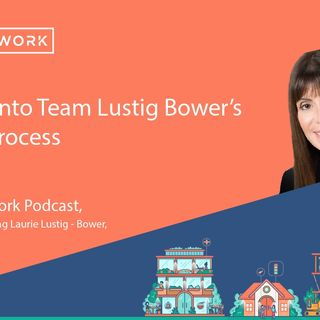 Laurie Lustig Bower - Insight Into Team Lustig Bowers Hiring Process