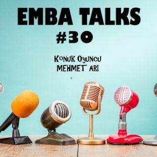 EMBA Talks #30 - Mehmet Arı