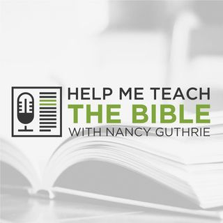 Lydia Brownback on Bible Study Essentials and Challenges