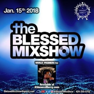 The Blessed MixShow 15JAN2018