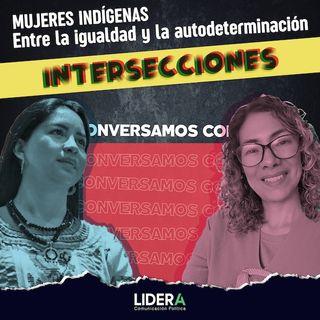 Mujeres indígenas, entre la igualdad y la autodeterminación. Con Rita Bell López y Elisa Zepeda