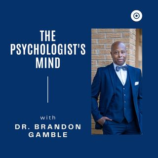 The Psychologist's Mind -- Episode 7 - Critical Race Theory