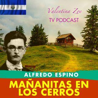 MAÑANITAS EN LOS CERROS ALFREDO ESPINO🌧️⛰️ | Poema Mañanitas en Los Cerros de Alfredo Espino