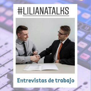 Liliana Talks: Entrevistas de trabajo.