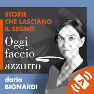 "04 > Daria BIGNARDI ""Oggi faccio azzurro"""
