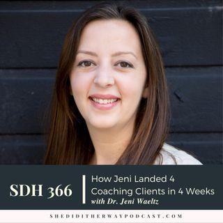 How Jeni Landed 4 Coaching Clients in 4 Weeks with Dr. Jeni Waeltz