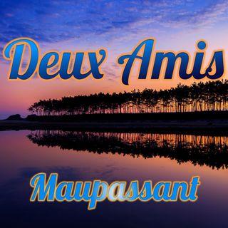 Deux Amis, Guy de Maupassant (Livre audio)
