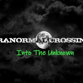 Paranormal Crossings- Into the Unkown