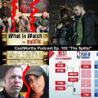 Cast Worthy Podcast Episode 103