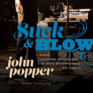 John Popper Suck And Blow