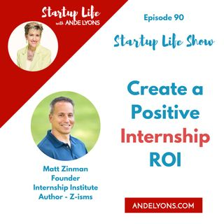 Create a Positive Internship ROI