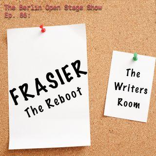 #86: Frasier: The Reboot - The Writers Room