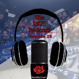 1875 Podcast - Episode 29 - Blackburn Rovers Podcast - We Are Going Up