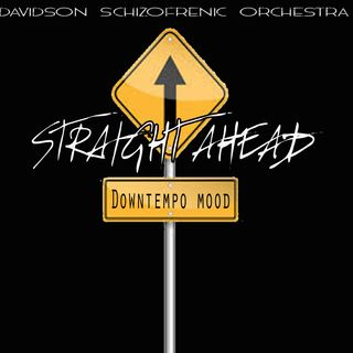 Straight Ahead - Downtempo Mood -
