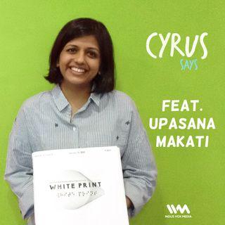 Ep. 166: feat. White Print Founder Upasana Makati