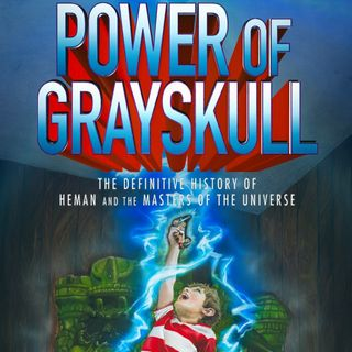 Special Report: The Power of Grayskull
