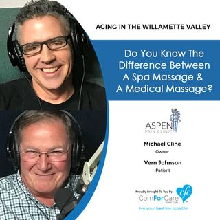 5/7/19: Michael Cline with Aspen Pain Clinic and with Vern Johnson | Do you know the difference between a spa massage & a medical massage?