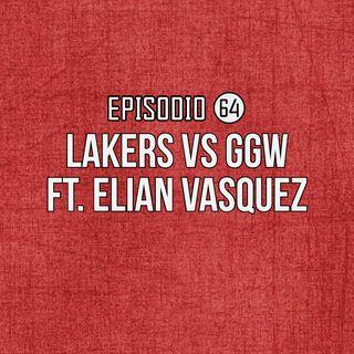 Ep 64- Lakers vs GSW Ft. Elián Vasquez