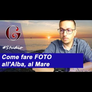 Come fare FOTO all'Alba al Mare