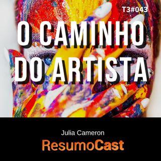 T3#043 O caminho do artista | Julia Cameron