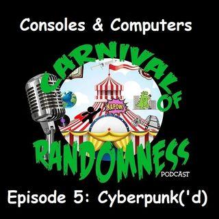 Consoles & Computers Episode 5: Cyberpunk('d)
