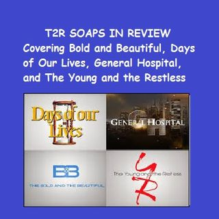 EPISODE 20: SOAPS IN REVIEW #BoldandBeautiful #YR #GH #Days