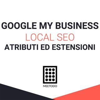 Google My Business- Attributi ed estensioni degli orari