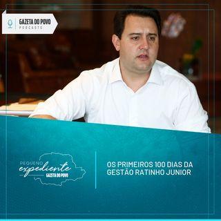 Pequeno Expediente #67: os primeiros 100 dias do governo Ratinho Junior